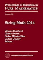 String-Math 2014 (PROCEEDINGS OF SYMPOSIA IN PURE MATHEMATICS)