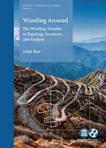 Winding Around (STUDENT MATHEMATICAL LIBRARY, nr. 76)