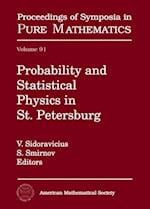 Probability and Statistical Physics in St. Petersburg (PROCEEDINGS OF SYMPOSIA IN PURE MATHEMATICS)