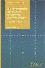 A Conversational Introduction to Algebraic Number Theory (STUDENT MATHEMATICAL LIBRARY)