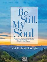 Be Still, My Soul (Alfred Sacred)