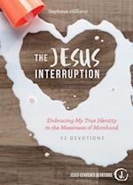 The Jesus Interruption (Jesus Centered Devotions)