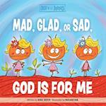 Mad, Glad, or Sad, God Is for Me (Best of Lil Buddies)