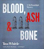 Blood, Ash, & Bone af Tina Whittle