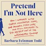 Pretend I'm Not Here af Barbara Feinman Todd