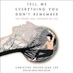 Tell Me Everything You Don't Remember af Christine Hyung-Oak Lee