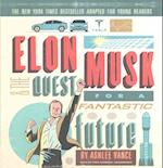 Elon Musk & the Quest for a Fantastic Future