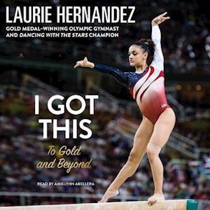 Lydbog, CD I Got This af Laurie Hernandez