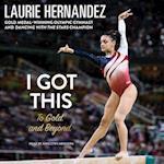 I Got This af Laurie Hernandez