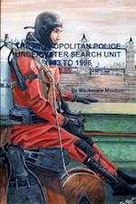 THE METROPOLITAN POLICE UNDERWATER SEARCH UNIT 1983 TO 1996