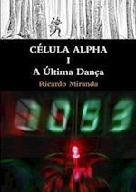 Celula Alpha I af Ricardo Miranda