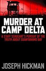 Murder at Camp Delta af Joseph Hickman