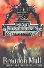 Five Kingdoms: Rogue Knight (Five Kingdoms)