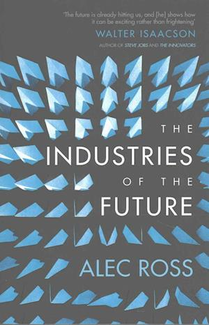 Bog, paperback The Industries of the Future af Alec Ross