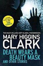 Death Wears a Beauty Mask and Other Stories af Mary Higgins Clark