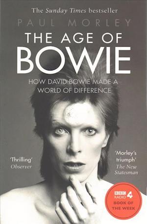 Bog, paperback The Age of Bowie af Paul Morley