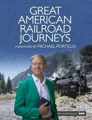 Bog, hardback Great American Railroad Journeys af Rt Hon Michael Portillo