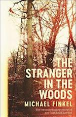 The Stranger in the Woods af Michael Finkel