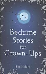 Bedtime Stories for Grown-Ups af Ben Holden