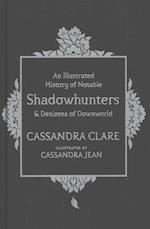 An Illustrated History of Notable Shadowhunters and Denizens of Downworld af Cassandra Clare