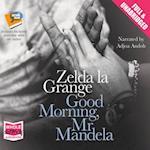 Good Morning, Mr Mandela af Zelda la Grange