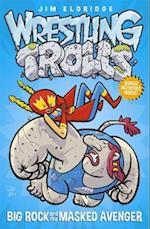 Big Rock and the Masked Avenger (Wrestling Trolls, nr. 1)