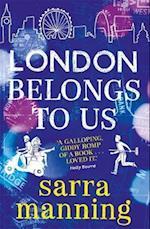 London Belongs to Us af Sarra Manning