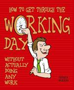 How to Get Through the Working Day