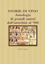Storie Di Vino - Antologia Di Grandi Autori Dall'antichita Al '900 af Duilio Chiarle