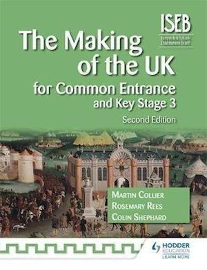 The Making of the UK for Common Entrance and Key Stage 3 2nd edition