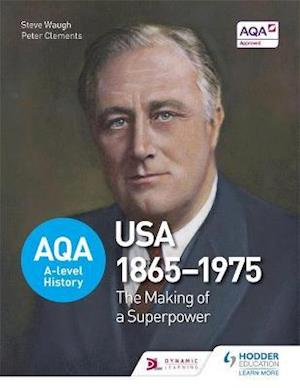 AQA A-level History: The Making of a Superpower: USA 1865-1975