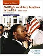 Access to History: Civil Rights and Race Relations in the USA 1850-2009 for Edexcel (Access to History)