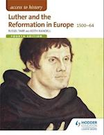 Access to History: Luther and the Reformation in Europe 1500-64 Fourth Edition (Access to History)
