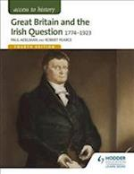 Access to History: Great Britain and the Irish Question 1774-1923 Fourth Edition (Eurostars)