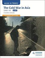 Access to History: The Cold War in Asia 1945-93 for OCR Second Edition (Eurostars)