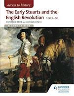 Access to History: The Early Stuarts and the English Revolution 1603-60 (Access to History)
