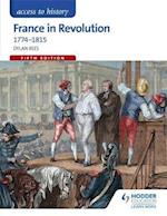 Access to History: France in Revolution 1774-1815 Fifth Edition (Access to History)