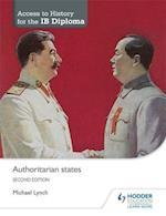Access to History for the IB Diploma: Authoritarian states Second Edition (Access to History for the IB Diploma)