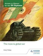 Access to History for the IB Diploma: The move to global war (Access to History for the IB Diploma)