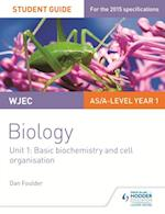 WJEC/Eduqas Biology Student Guide 1: Unit 1: Basic biochemistry and cell organisation