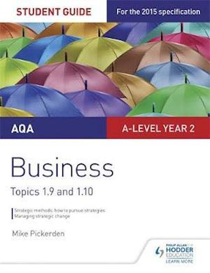 Bog, paperback AQA A-level Business Student Guide 4: Topics 1.9-1.10 af Mike Pickerden