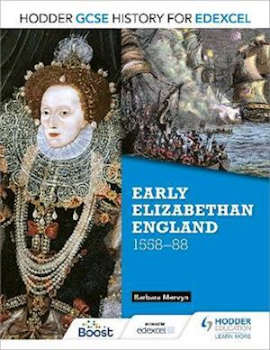 Hodder GCSE History for Edexcel: Early Elizabethan England, 1558-88