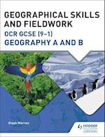 Geographical Skills and Fieldwork for OCR GCSE (9-1) Geography A and B (OCR A GCSE Geography)