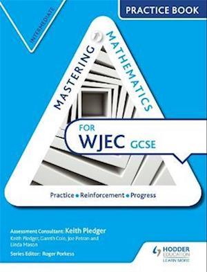 Mastering Mathematics for WJEC GCSE Practice Book: Intermediate