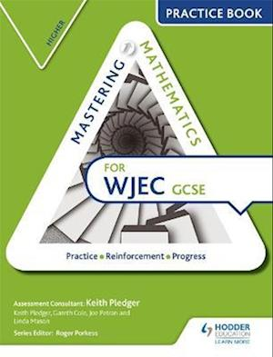 Mastering Mathematics for WJEC GCSE Practice Book: Higher