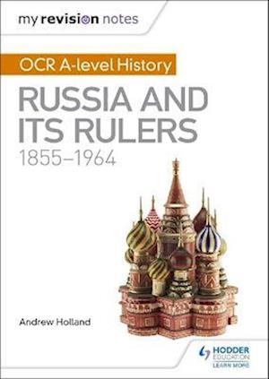 Bog, paperback My Revision Notes: OCR A Level History: Russia and its Rulers 1855-1964 af Andrew Holland