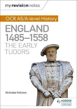 Bog, paperback My Revision Notes: OCR AS/A-Level History: England 1485-1558: The Early Tudors af Nicholas Fellows