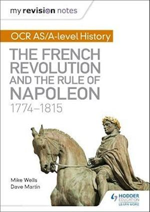 Bog, paperback My Revision Notes: OCR AS/A-Level History: The French Revolution and the Rule of Napoleon 1774-1815 af Mike Wells