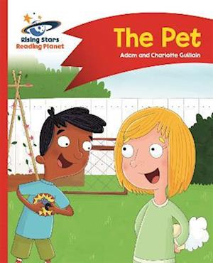 Reading Planet - The Pet - Red A: Comet Street Kids