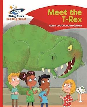Reading Planet - Meet the T-Rex - Red B: Comet Street Kids